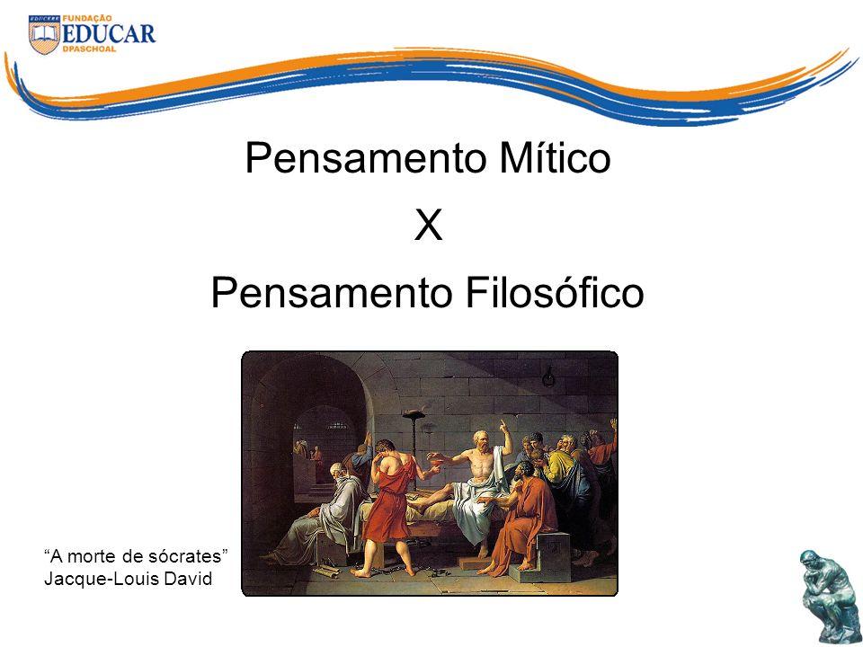 Pensamento Mítico X Pensamento Filosófico A morte de sócrates Jacque-Louis David
