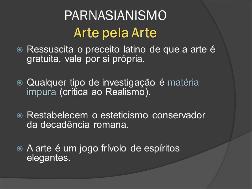 Ressuscita o preceito latino de que a arte é gratuita, vale por si própria. matéria impura Qualquer tipo de investigação é matéria impura (crítica ao