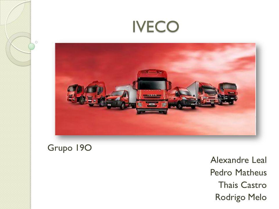 IVECO Grupo 19O Alexandre Leal Pedro Matheus Thais Castro Rodrigo Melo