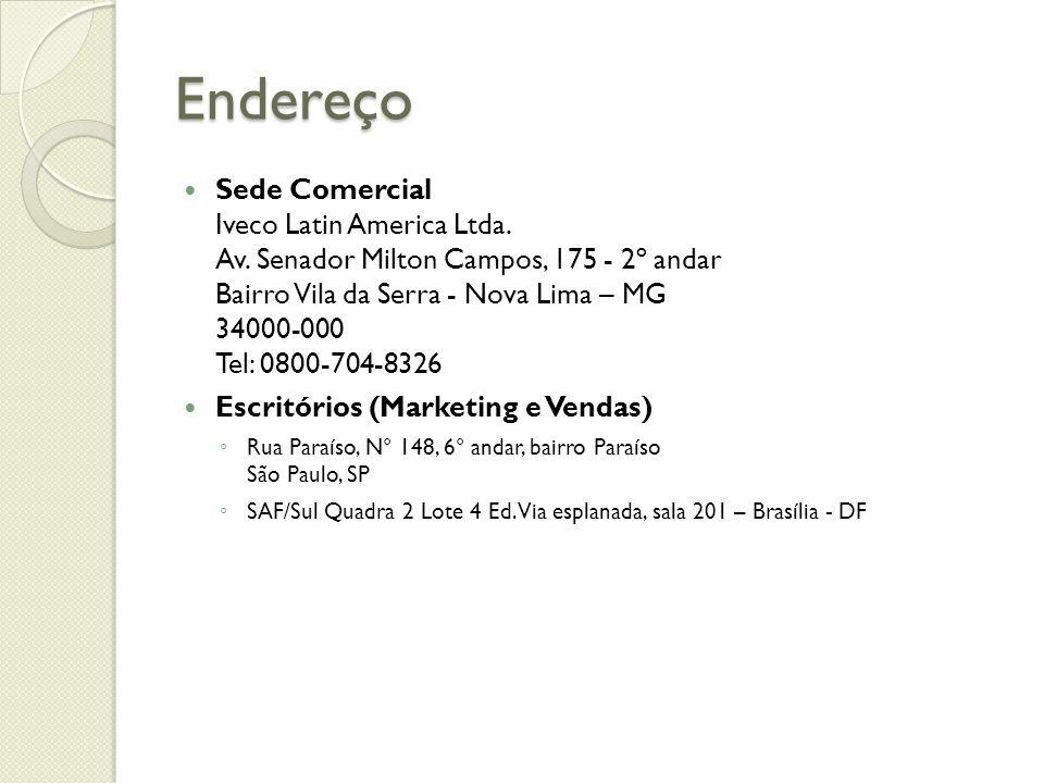 Endereço Sede Comercial Iveco Latin America Ltda. Av. Senador Milton Campos, 175 - 2º andar Bairro Vila da Serra - Nova Lima – MG 34000-000 Tel: 0800-