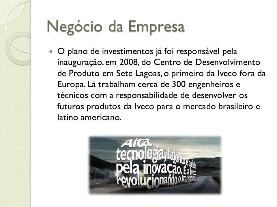 Negócio da Empresa O plano de investimentos já foi responsável pela inauguração, em 2008, do Centro de Desenvolvimento de Produto em Sete Lagoas, o pr