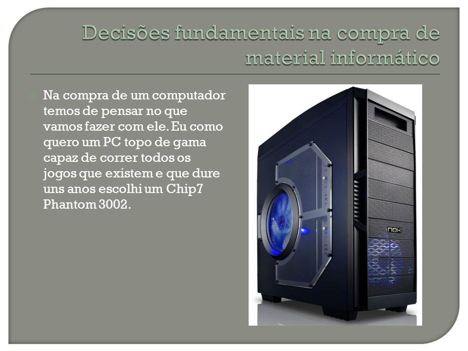 Este computador de sonho contêm: -Processador Intel Core i7 975 Extreme 3.3GHz -Memória RAM 6GB DDR3 a 1.333MHz -Disco Rígido 4x 1TB Sata2 7200rpm com 32 MB cachê -Placa gráfica Nvidia GeForce GTX295 de 1.7GB DDR3 -Leitor Blu-Ray e DVD -Windows Vista Ultimate -WiFi -4 portas USB e entrada para phones.