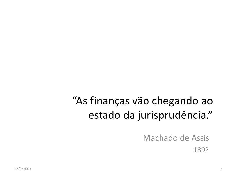As finanças vão chegando ao estado da jurisprudência. Machado de Assis 1892 17/9/20092