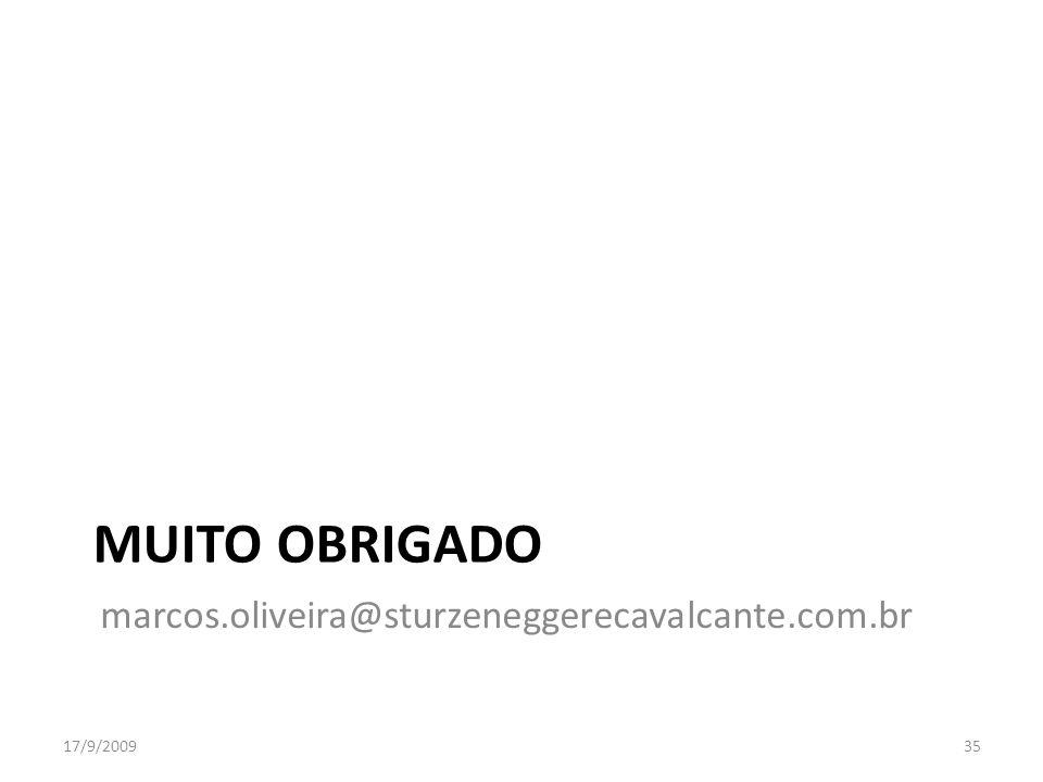 MUITO OBRIGADO marcos.oliveira@sturzeneggerecavalcante.com.br 17/9/200935