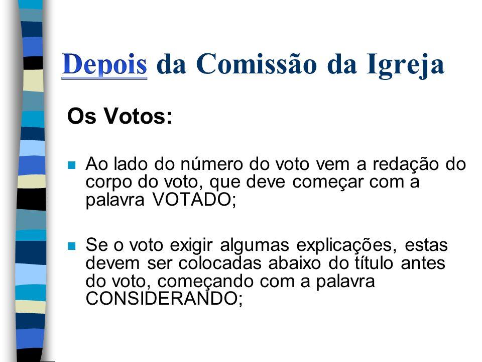 Os Votos: n Ao lado do número do voto vem a redação do corpo do voto, que deve começar com a palavra VOTADO; n Se o voto exigir algumas explicações, e