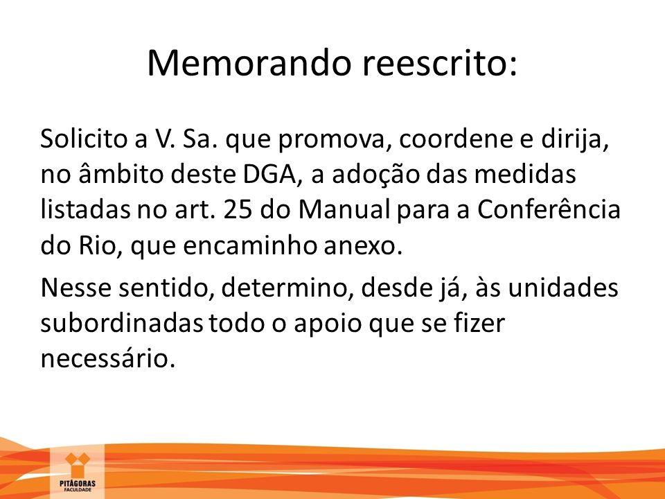 Memorando reescrito: Solicito a V. Sa. que promova, coordene e dirija, no âmbito deste DGA, a adoção das medidas listadas no art. 25 do Manual para a