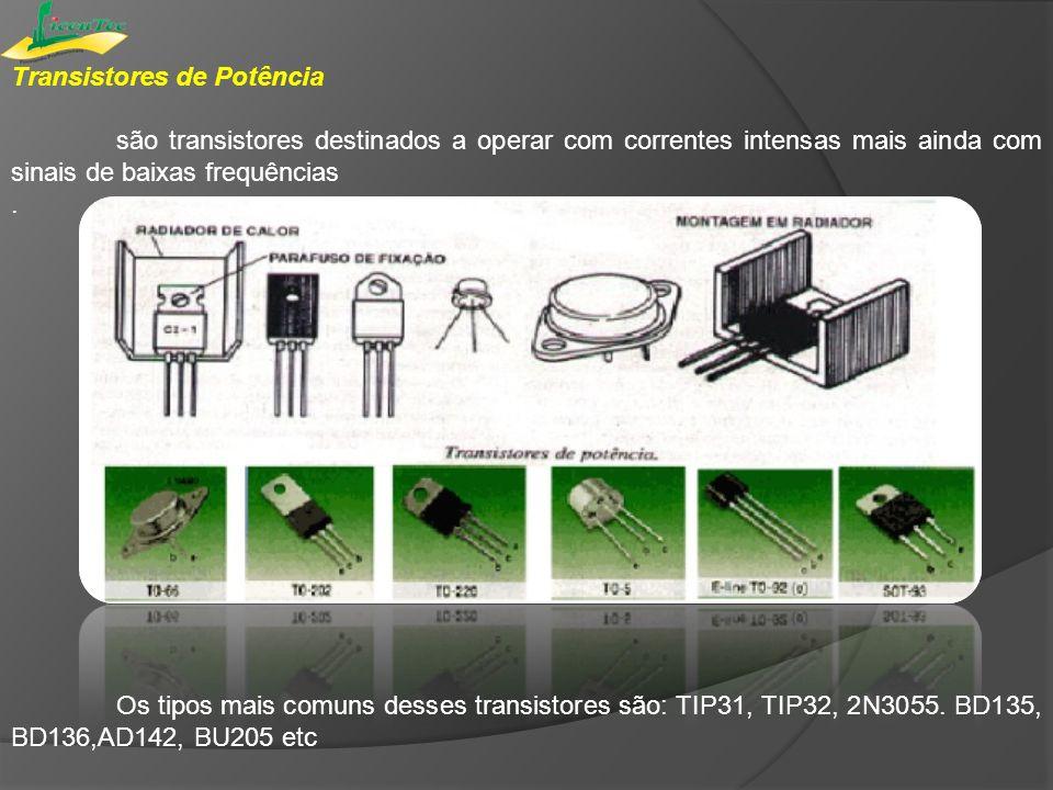 Transistores de Potência são transistores destinados a operar com correntes intensas mais ainda com sinais de baixas frequências. Os tipos mais comuns
