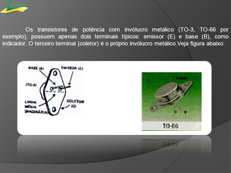 Os transistores de potência com invólucro metálico (TO-3, TO-66 por exemplo), possuem apenas dois terminais típicos: emissor (E) e base (B), como indi