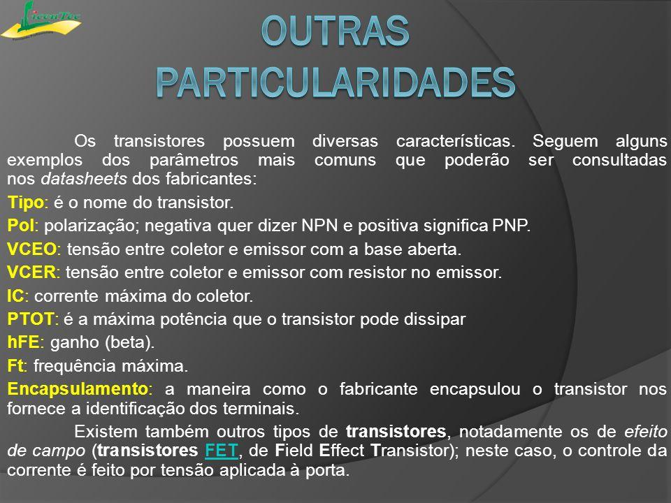 Os transistores possuem diversas características. Seguem alguns exemplos dos parâmetros mais comuns que poderão ser consultadas nos datasheets dos fab