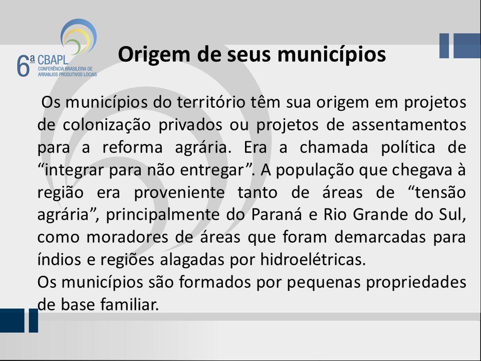 Origem de seus municípios Os municípios do território têm sua origem em projetos de colonização privados ou projetos de assentamentos para a reforma a