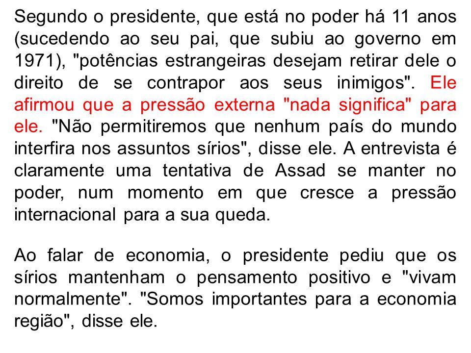 Segundo o presidente, que está no poder há 11 anos (sucedendo ao seu pai, que subiu ao governo em 1971),