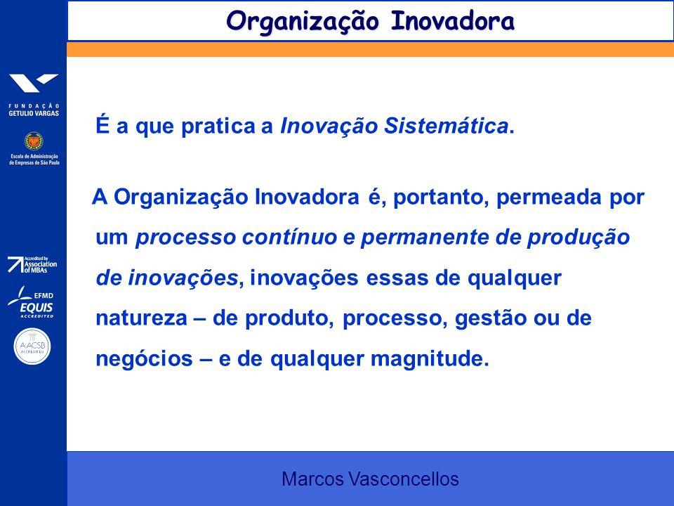É a que pratica a Inovação Sistemática. A Organização Inovadora é, portanto, permeada por um processo contínuo e permanente de produção de inovações,