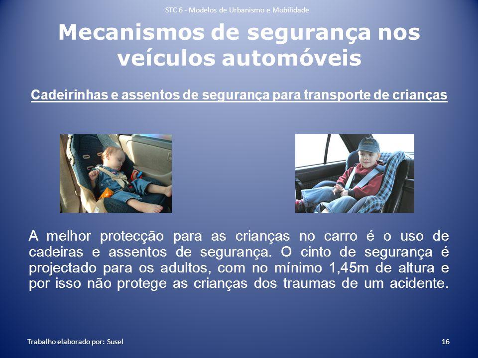Mecanismos de segurança nos veículos automóveis Cadeirinhas e assentos de segurança para transporte de crianças A melhor protecção para as crianças no