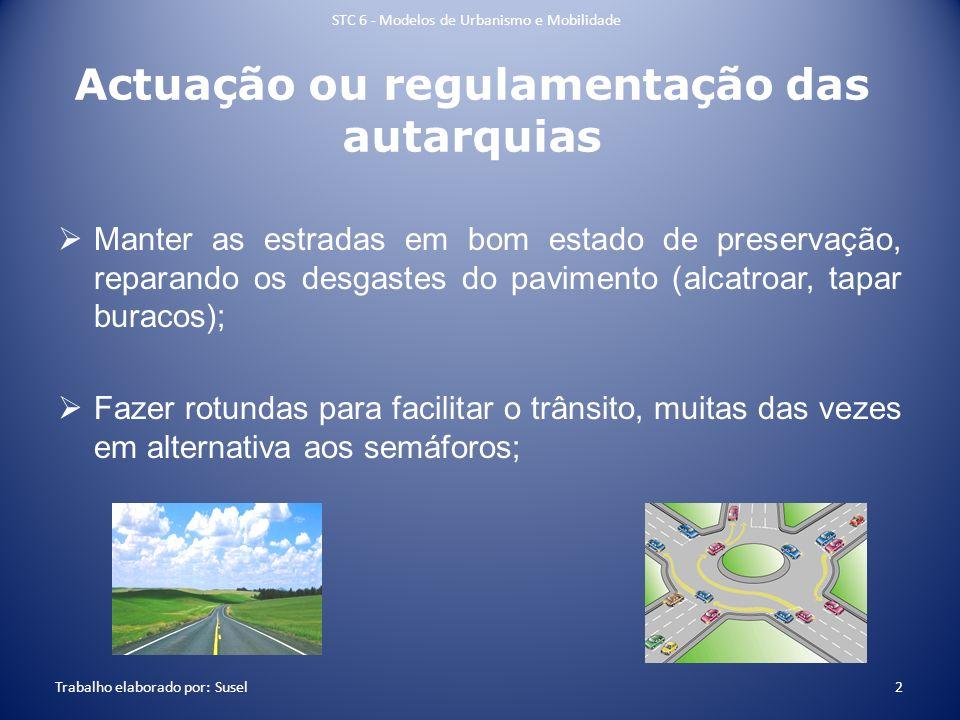 Actuação ou regulamentação das autarquias Manter as estradas em bom estado de preservação, reparando os desgastes do pavimento (alcatroar, tapar burac