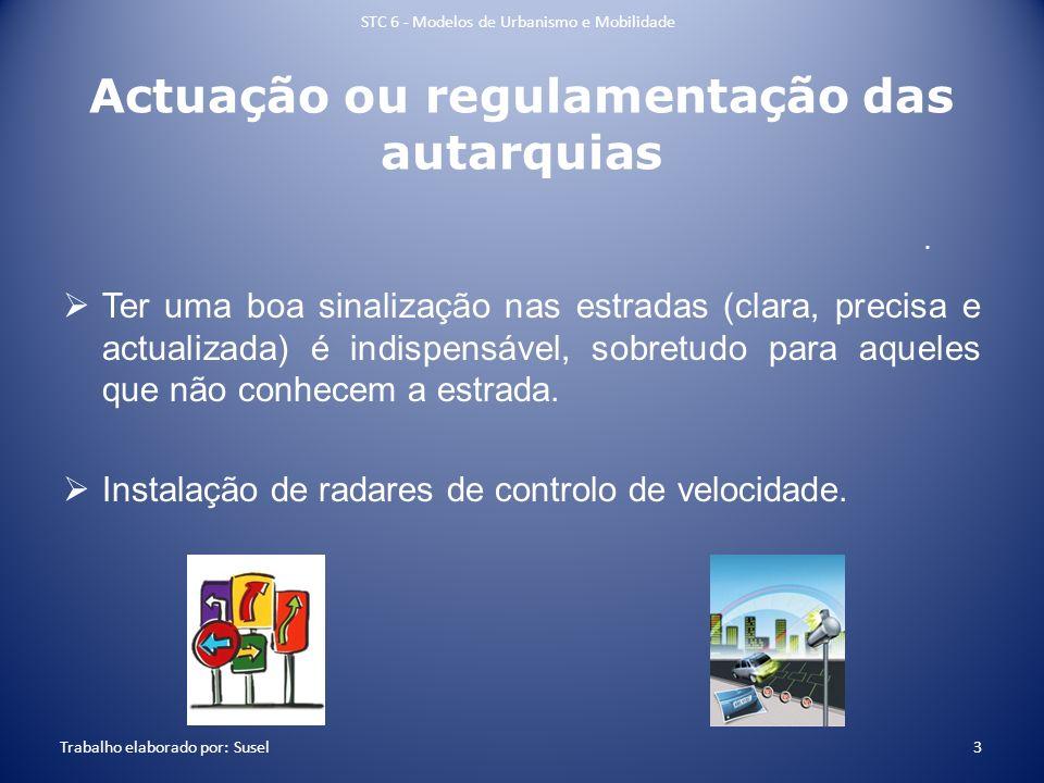 Efeitos do álcool na condução STC 6 - Modelos de Urbanismo e Mobilidade Trabalho elaborado por: Susel 4 Não ponha em risco a sua vida e a vida dos outros.