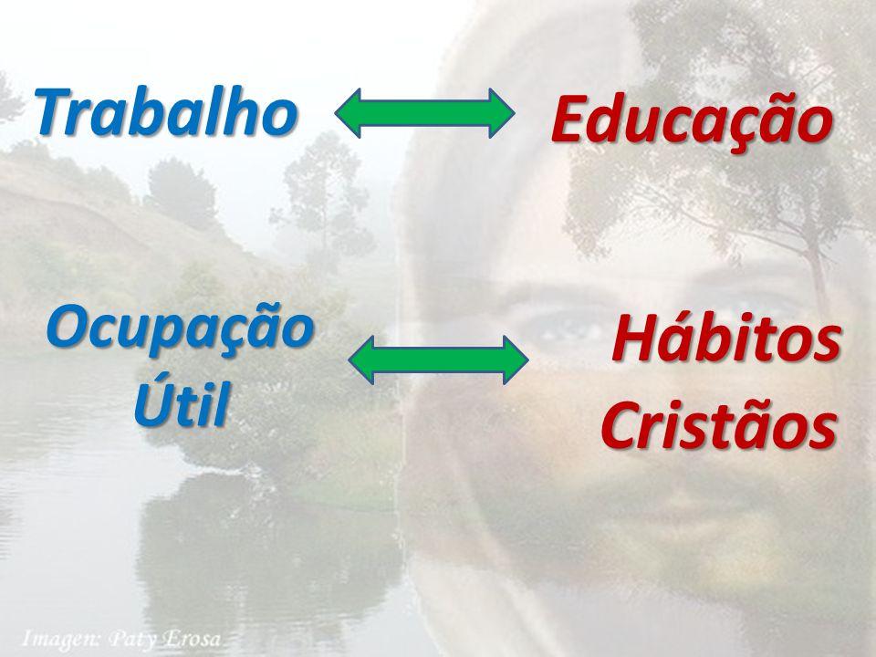 Trabalho Educação Ocupação Útil Útil HábitosCristãos
