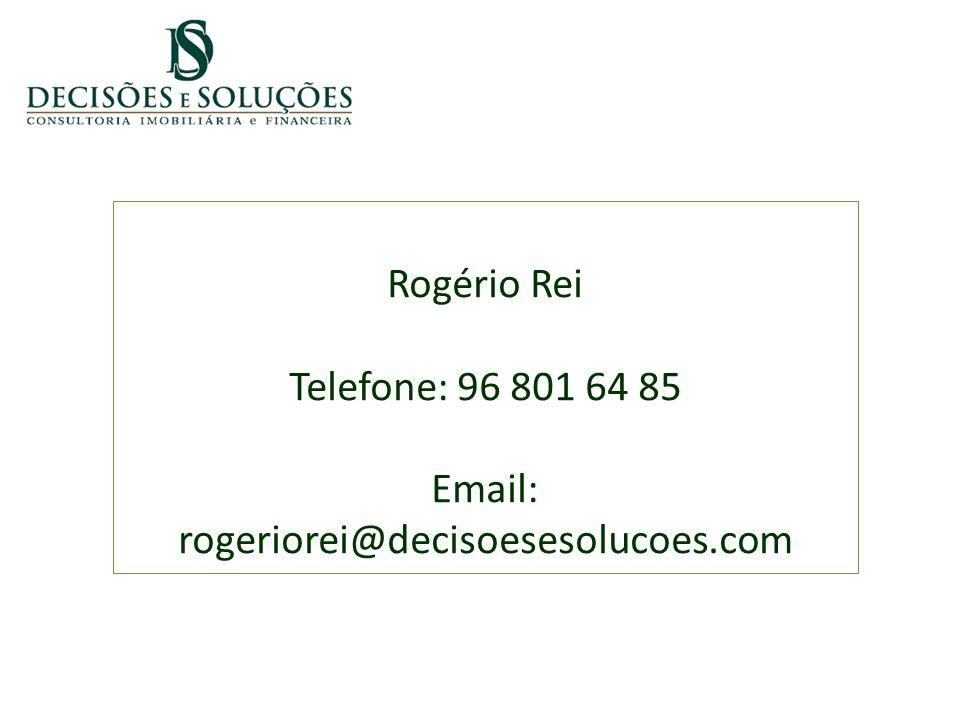 Rogério Rei Telefone: 96 801 64 85 Email: rogeriorei@decisoesesolucoes.com