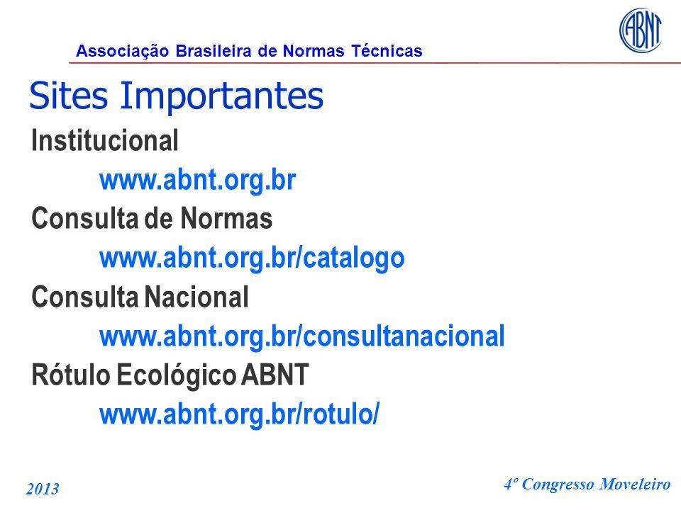 Institucional www.abnt.org.br Consulta de Normas www.abnt.org.br/catalogo Consulta Nacional www.abnt.org.br/consultanacional Rótulo Ecológico ABNT www