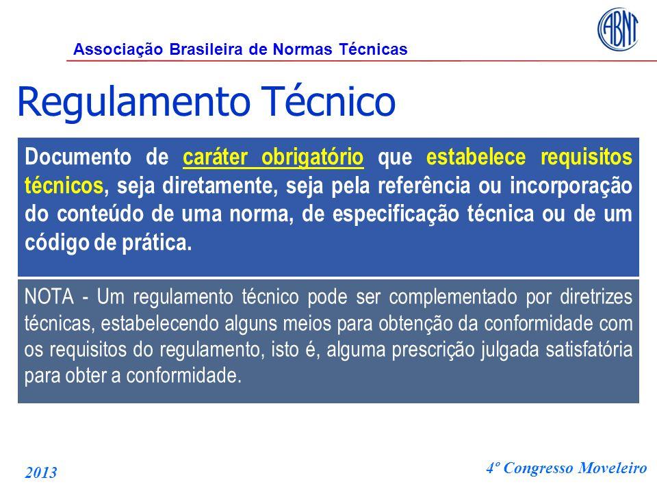 Regulamento Técnico Documento de caráter obrigatório que estabelece requisitos técnicos, seja diretamente, seja pela referência ou incorporação do con