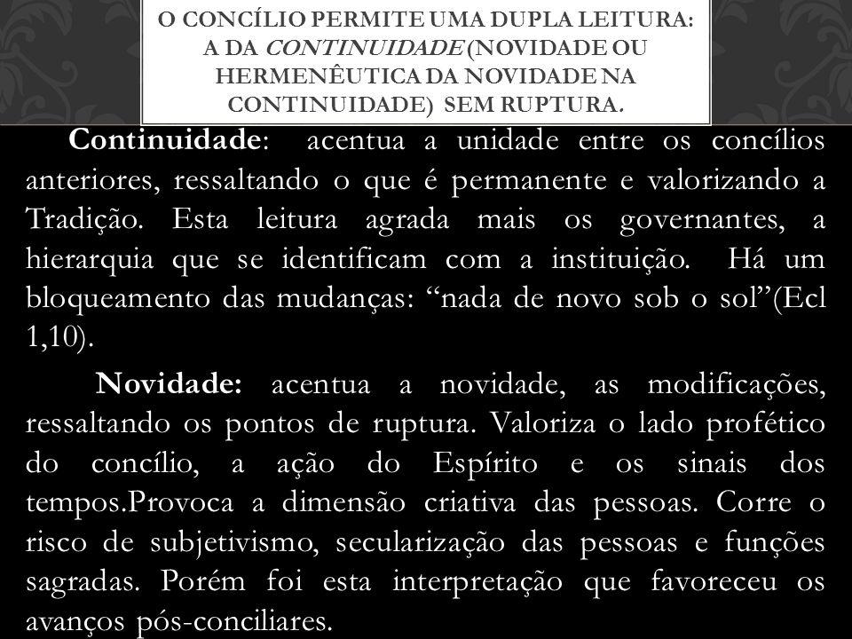 O CONCÍLIO PERMITE UMA DUPLA LEITURA: A DA CONTINUIDADE (NOVIDADE OU HERMENÊUTICA DA NOVIDADE NA CONTINUIDADE) SEM RUPTURA. Continuidade: acentua a un