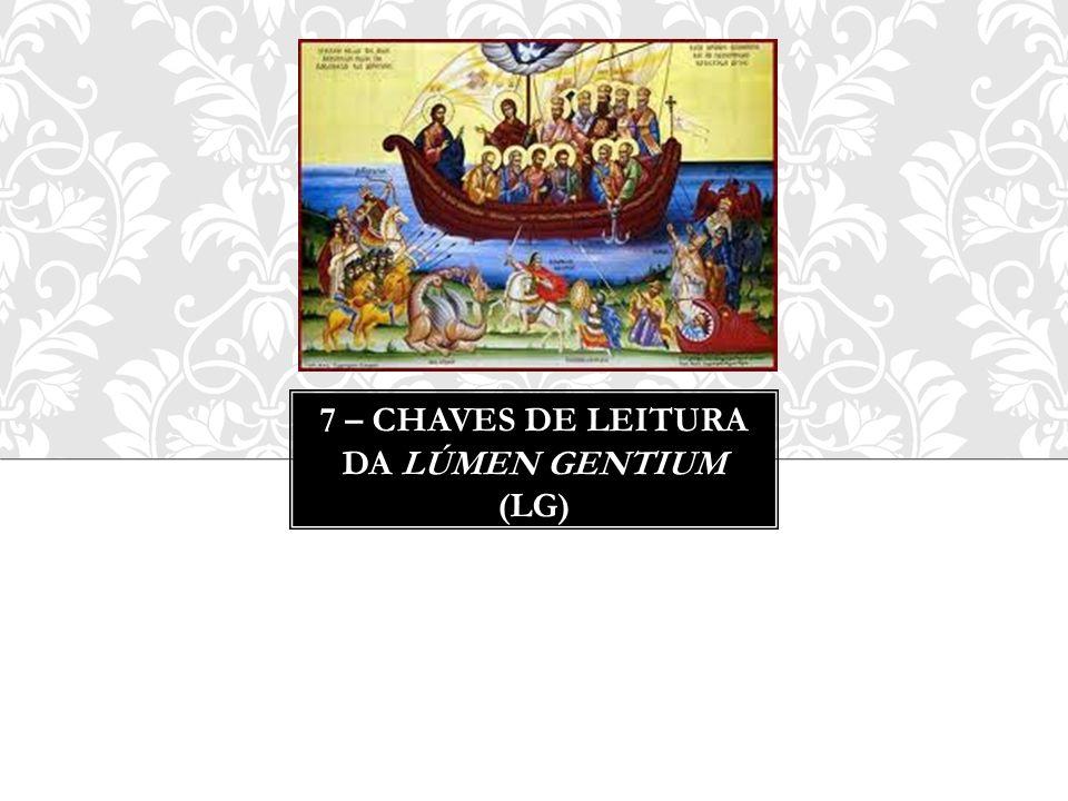 7 – CHAVES DE LEITURA DA LÚMEN GENTIUM (LG)