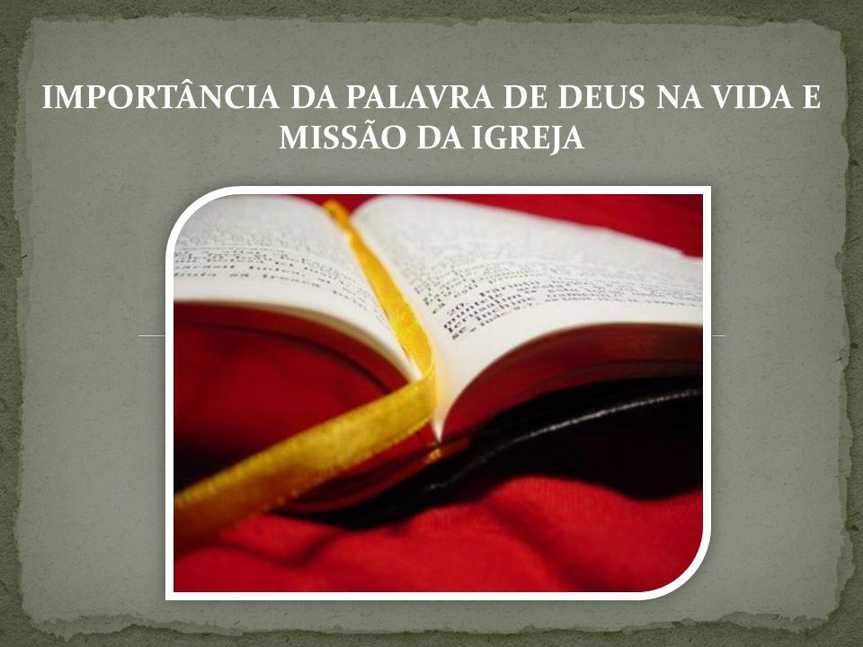 IMPORTÂNCIA DA PALAVRA DE DEUS NA VIDA E MISSÃO DA IGREJA