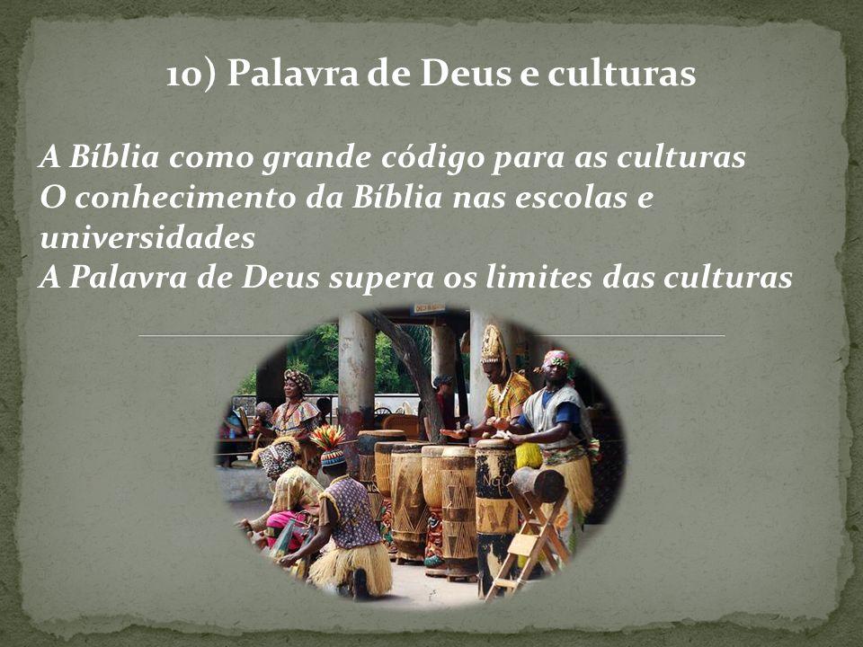 10) Palavra de Deus e culturas A Bíblia como grande código para as culturas O conhecimento da Bíblia nas escolas e universidades A Palavra de Deus sup