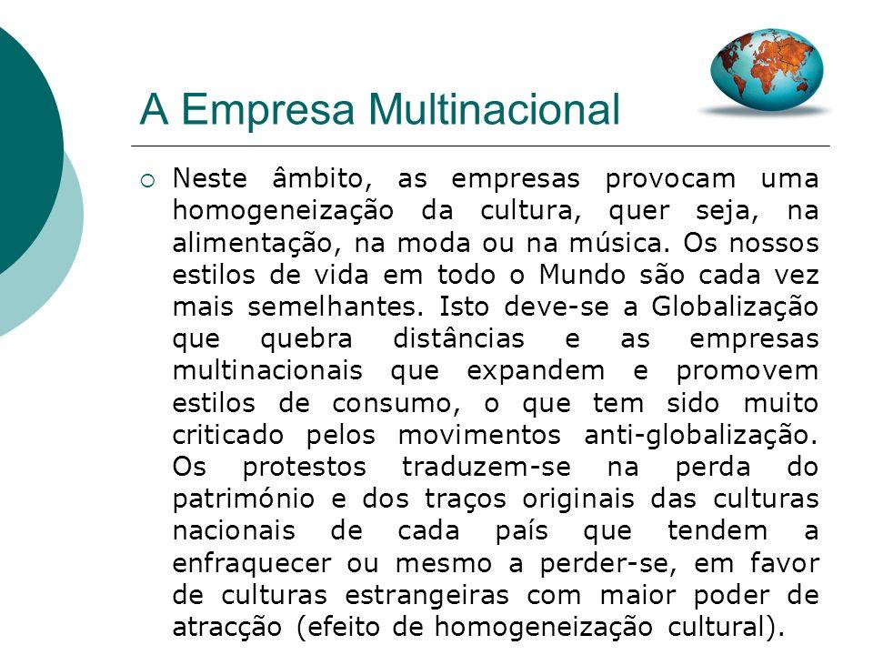 A Empresa Multinacional Outra crítica comum é o facto de as empresas serem frequentemente acusadas de um materialismo que é característico das socieda