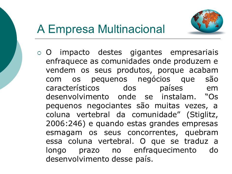 A Empresa Multinacional No último decénio a economia mundial foi caracterizada por um processo contínuo de concentração, a que os mercados emergentes não foram decerto estranhos.