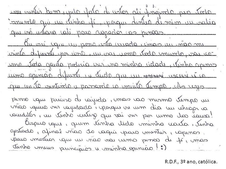 R.D.F., 3º ano, católica.