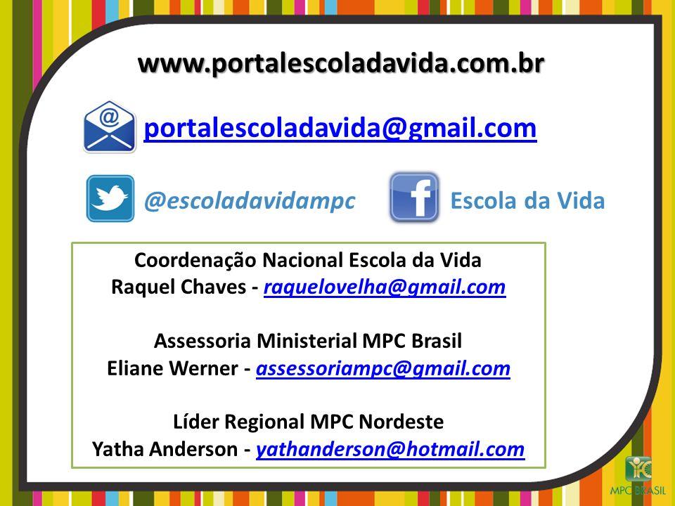 www.portalescoladavida.com.br portalescoladavida@gmail.com @escoladavidampc Escola da Vida Coordenação Nacional Escola da Vida Raquel Chaves - raquelo