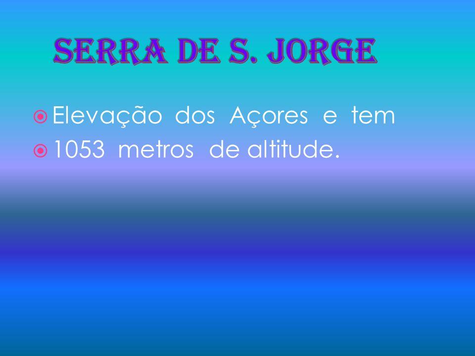 Elevação dos Açores e tem 1053 metros de altitude.