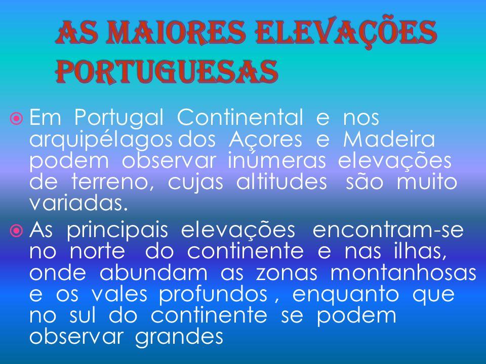 Em Portugal Continental e nos arquipélagos dos Açores e Madeira podem observar inúmeras elevações de terreno, cujas altitudes são muito variadas. As p