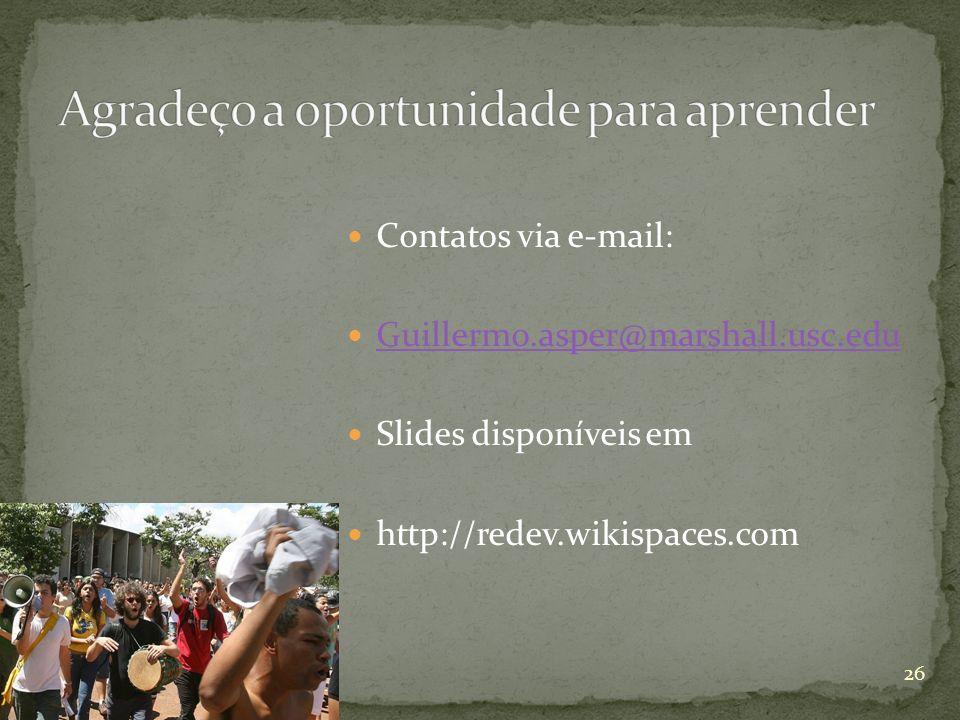 Contatos via e-mail: Guillermo.asper@marshall.usc.edu Slides disponíveis em http://redev.wikispaces.com 26