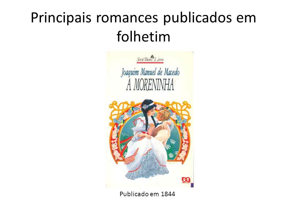 Principais romances publicados em folhetim Publicado em 1844
