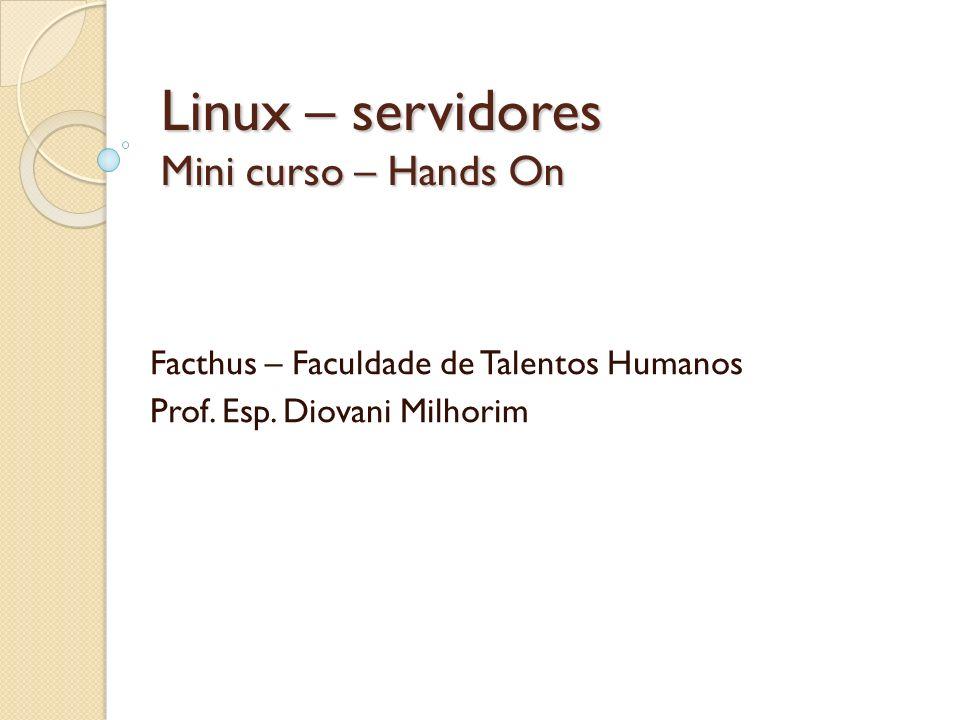Configurando serviços Servidores Proxy/cache: squid Configuração: O arquivo de configuração do squid se encontra em: /etc/squid/squid.conf Salve o arquivo original: #cd /etc/squid #cp./squid.conf./squid.conf.original