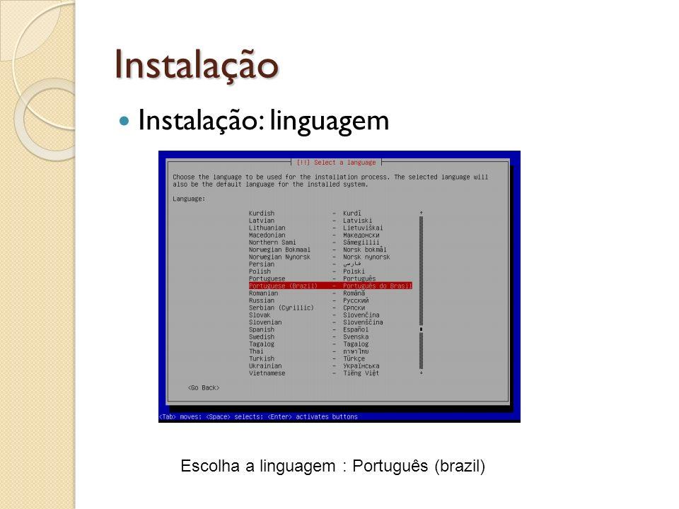 Instalação Instalação: linguagem Escolha a linguagem : Português (brazil)