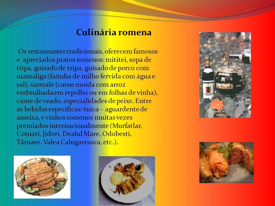 Culinária romena Os restaurantes tradicionais, oferecem famosos e apreciados pratos romenos: mititei, sopa de tripa, guisado de tripa, guisado de porc
