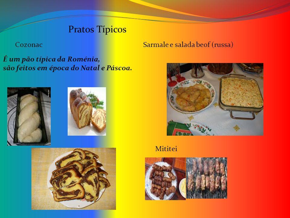 Sarmale e salada beof (russa) Pratos Típicos Cozonac É um pão típica da Roménia, são feitos em época do Natal e Páscoa. Mititei