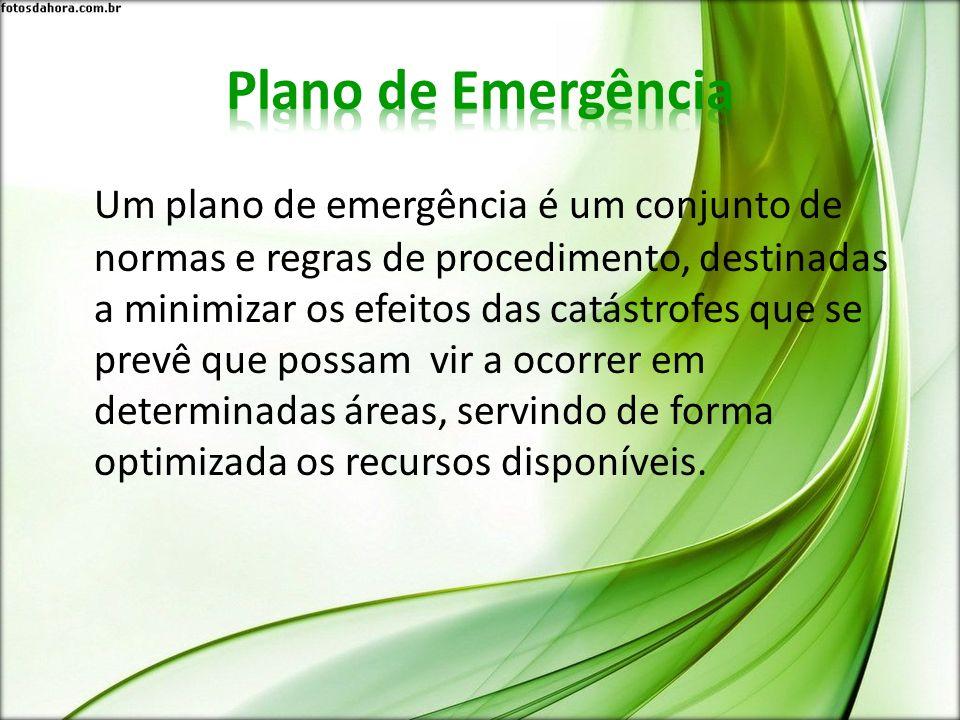 Um plano de emergência é um conjunto de normas e regras de procedimento, destinadas a minimizar os efeitos das catástrofes que se prevê que possam vir