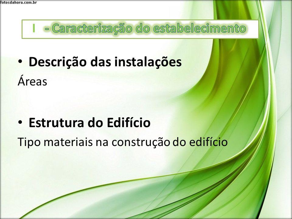 Descrição das instalações Áreas Estrutura do Edifício Tipo materiais na construção do edifício
