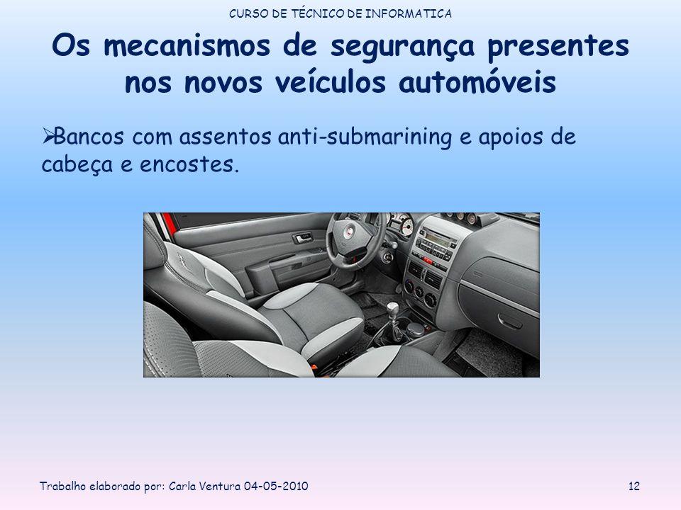 Os mecanismos de segurança presentes nos novos veículos automóveis Bancos com assentos anti-submarining e apoios de cabeça e encostes.