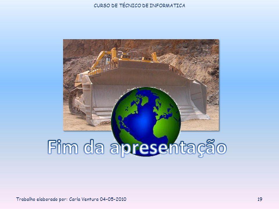 CURSO DE TÉCNICO DE INFORMATICA Trabalho elaborado por: Carla Ventura 04-05-201019