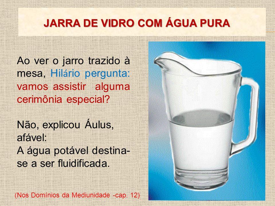(http://espiritananet.blogspot.com/2008/01/agua-fluidificada.html A água fluidificada é a água normal, acrescida de fluidos curadores.