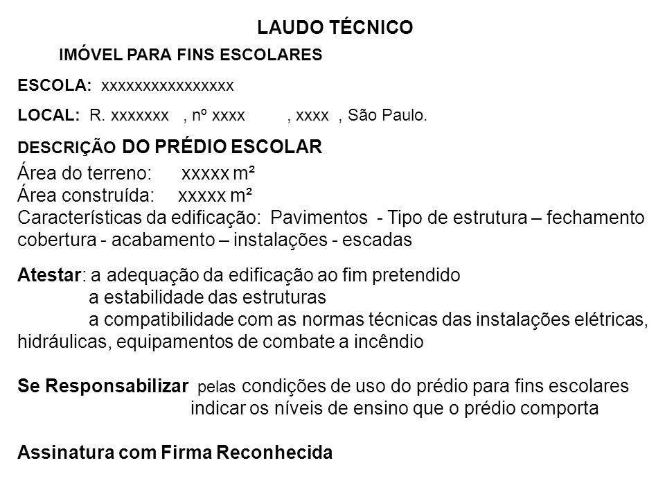 LAUDO TÉCNICO IMÓVEL PARA FINS ESCOLARES ESCOLA: xxxxxxxxxxxxxxxx LOCAL: R. xxxxxxx, nº xxxx, xxxx, São Paulo. DESCRIÇÃO DO PRÉDIO ESCOLAR Área do ter