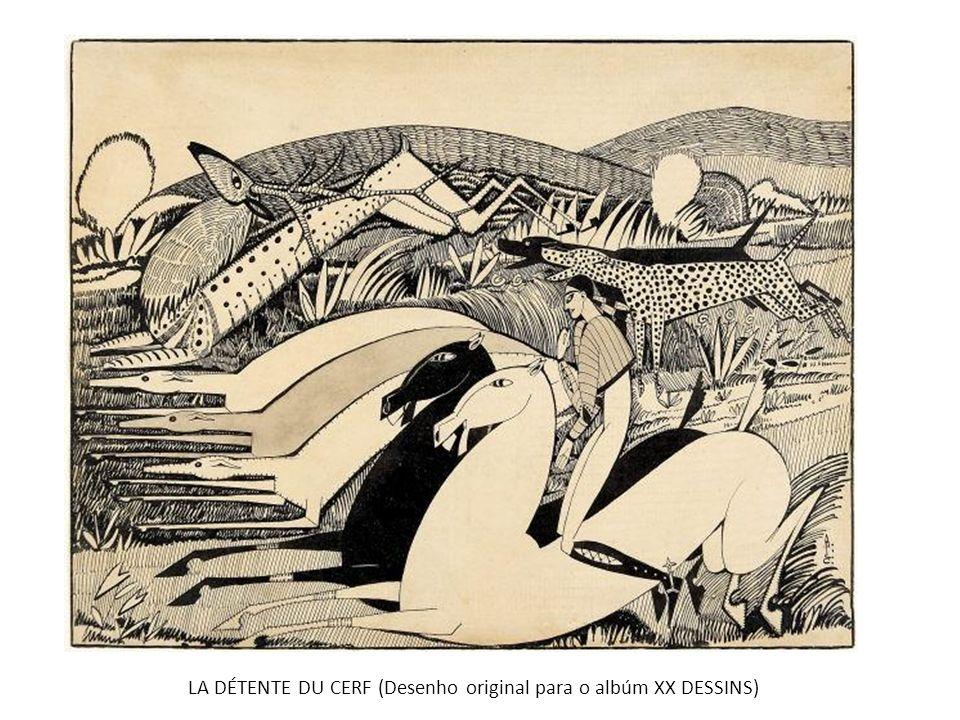 LA DÉTENTE DU CERF (Desenho original para o albúm XX DESSINS)