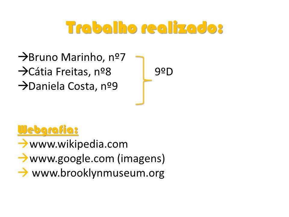 Trabalho realizado: Bruno Marinho, nº7 Cátia Freitas, nº8 9ºD Daniela Costa, nº9Webgrafia: www.wikipedia.com www.google.com (imagens) www.brooklynmuse