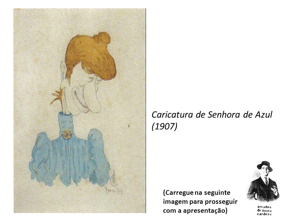 Caricatura de Senhora de Azul (1907) (Carregue na seguinte imagem para prosseguir com a apresentação)
