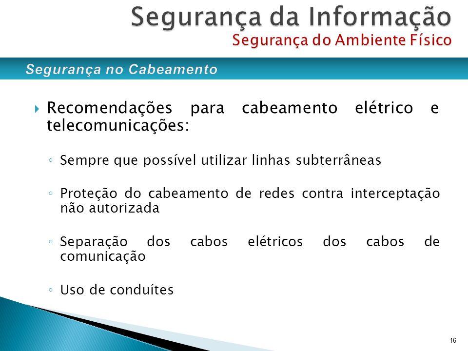 Recomendações para cabeamento elétrico e telecomunicações: Sempre que possível utilizar linhas subterrâneas Proteção do cabeamento de redes contra int