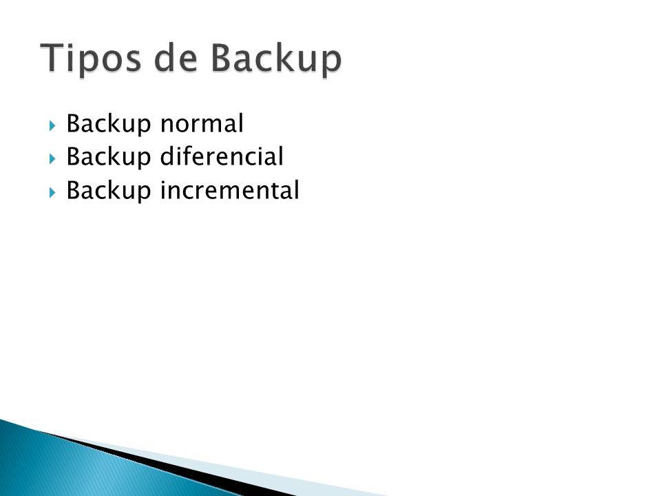 Backup normal Backup diferencial Backup incremental